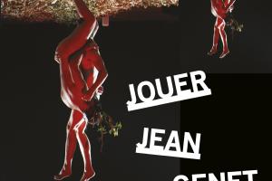 """Journée d'études """"Jouer Jean Genet """""""